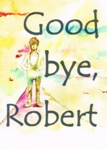砂漠の黒ネコ企画『Good bye, Robert』